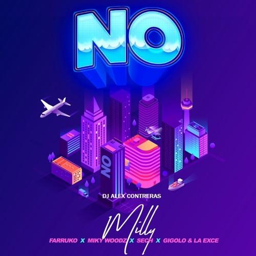 098. NO - Milly x Farruko x Sech x Miky Woodz x Gigolo Y La Exce ✘ Dj Alex Contreras #FREE EDIT