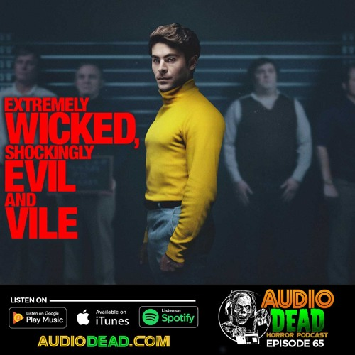 Extremely Wicked, Shockingly Evil and Vile - Episode 65