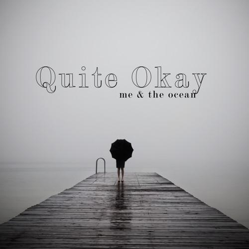 Quite Okay