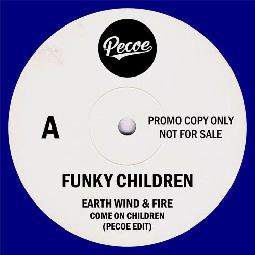 Earth Wind & Fire - Come On Children (Pecoe Edit)