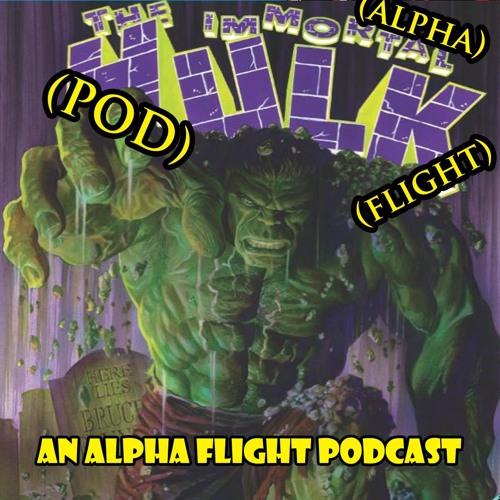43 Alpha Pod Flight Immortal Hulk with Matt Finch