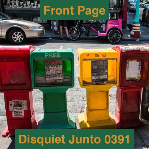 Disquiet Junto Project 0391: Front Page