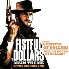 Ennio Morricone - A Fistful of Dollars / Cover /
