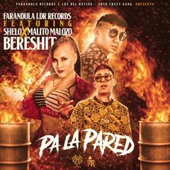 Malito Malozo Ft. Shelo  Bereshit - Pa La Pared