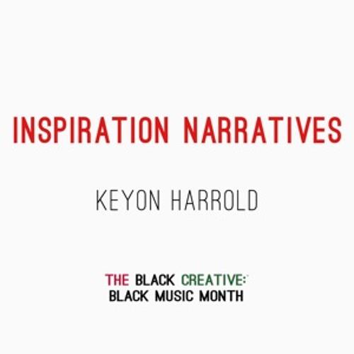 The Black Creative: Black Music Month, Inspiration Narrative - Keyon Harrold