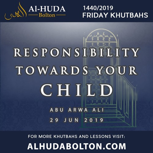 Khutbah: Responsibility Toward Your Child by Alhuda Bolton