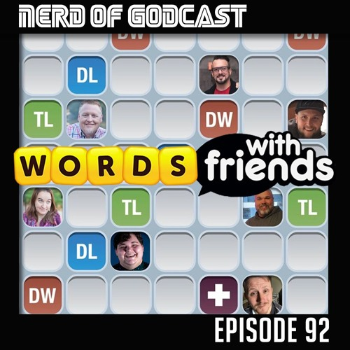 Episode 92 // Words With Friends (YOUTH CAMP SPECIAL)