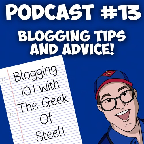 Episode #13-Blogging Advice and my Speech at the 2019 Superman Celebration.