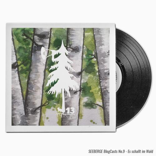 BlogCast - 009 - Es schallt im Wald