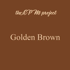 Golden brown (in the style of The Stranglers)