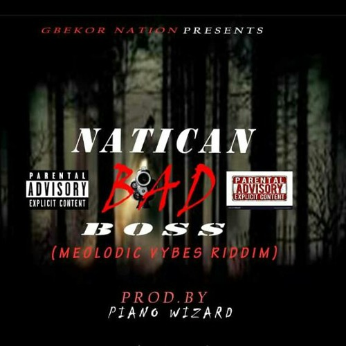 Natican - Bad Boss (Prod by Piano Wizard)