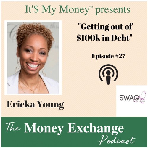 Getting out of $100k in debt with Erica Young - Eps. 27