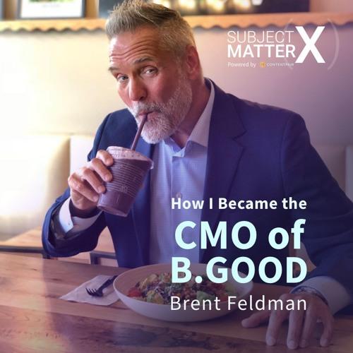#013: CMO of B.Good, Brent Feldman