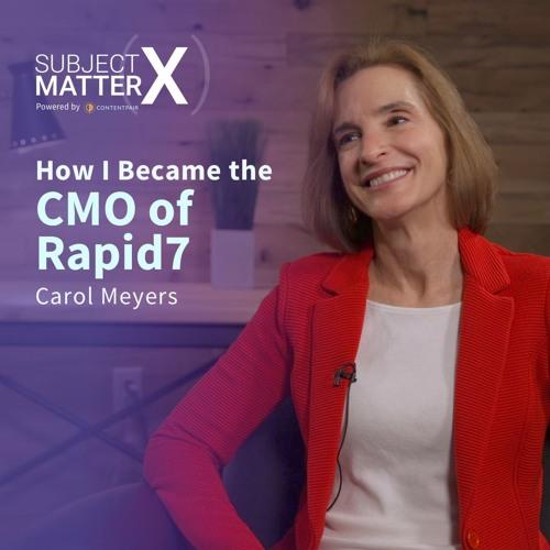 #010: CMO of Rapid7 - Carol Meyers