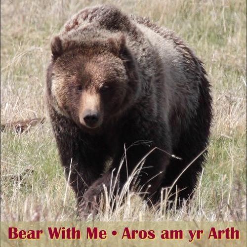 Bear With Me / Aros am yr Arth