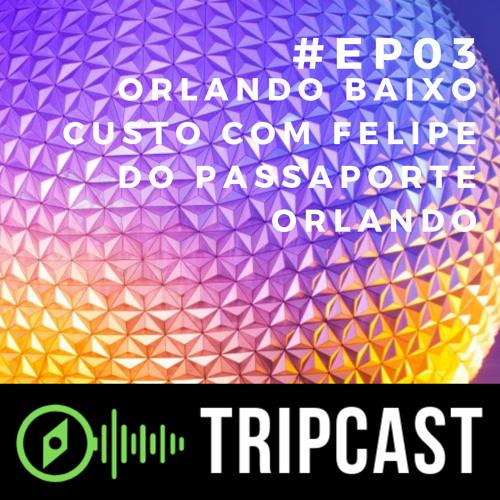 Orlando baixo custo com Felipe do Passaporte Orlando   #EP03