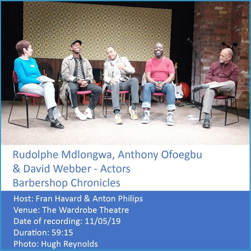 In Conversation: Rudolphe Mdlongwa, Anthony Ofoegbu & David Webber, Actors, Barber Shop Chronicles