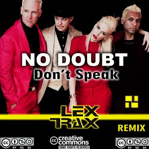 No Doubt - Don't Speak (Lex Trax Remix)