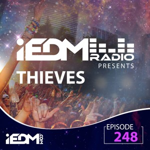 THIEVES - iEDM Radio 248 2019-06-30