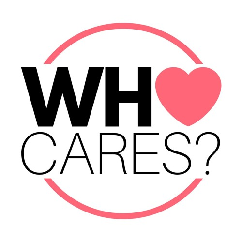 Who Cares? Ep#3 - Caring Families