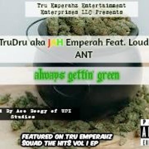 JAH Emperah - ALWAYS GETTING GREEN FT. LOUDPACK Ant *(New)*
