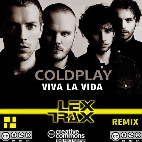 Coldplay - Viva La Vida (Lex Trax Remix)