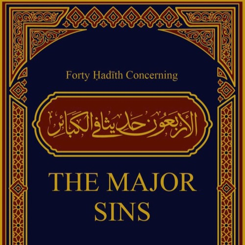 Class 13 Forty Hadīth Concerning the Major Sins by Hassan Somali
