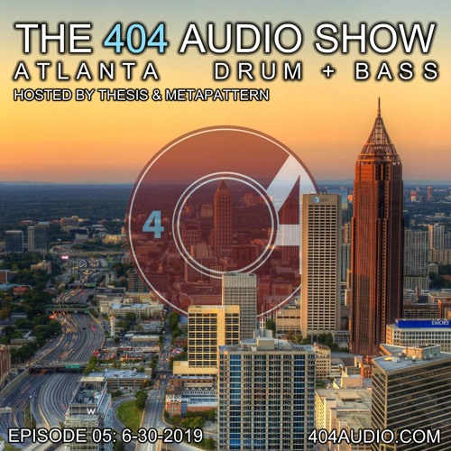 The 404 Audio Show - Hosted by Thesis & MetaPattern [Episode 05] w/ Special Guest Yarnbee
