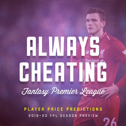 Ep 174: Player Price Predictions (2019-20 Preview) by Always
