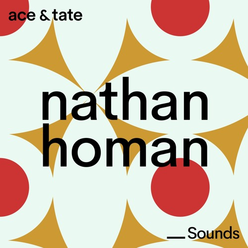Ace & Tate Sounds — guest mix by Nathan Homan