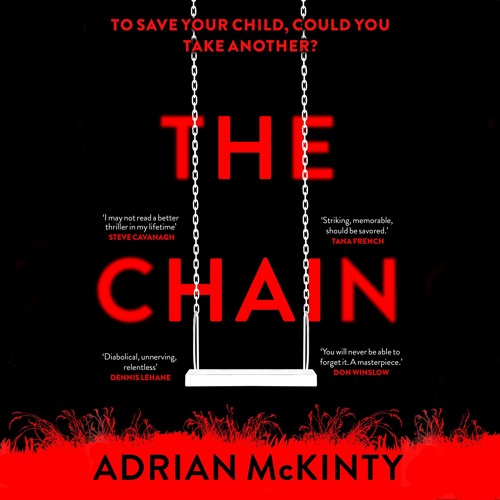 The Chain by Adrian McKinty, read by January LaVoy