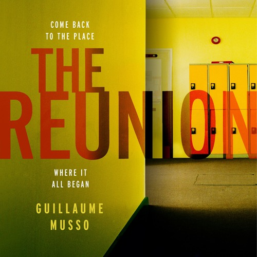 The Reunion by Guillaume Musso, read by Samuel West, Clare Wille, Cassie Layton, David Rintoul