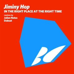 Jiminy Hop - In the Right Place at the Right Time (Julian Nates Remix)