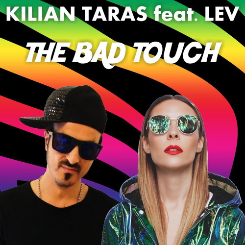 KILIAN TARAS feat. LEV - THE BAD TOUCH (Extended Mix)