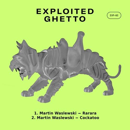Martin Waslewski - Rarara | Exploited Ghetto