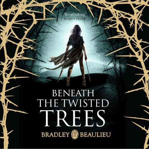 Beneath The Twisted Trees by Bradley Beaulieu, read by Kate Reading