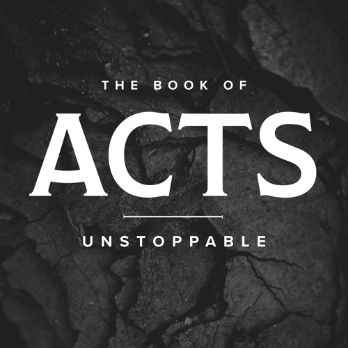 Unstoppable | Acts 28:16-31