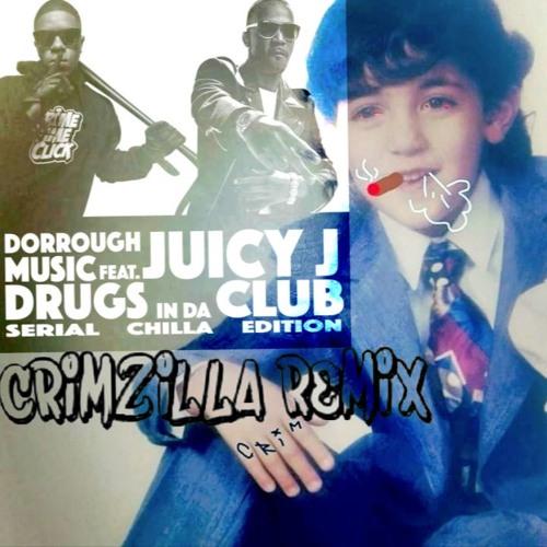 CRIMZILL@ REMIX - -SMOKIN...X   X.. DRUGS IN THE CLUB  DORROUGH Ft. JUICY J - Copy