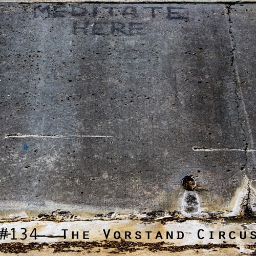 #134 - The Vorstand Circus