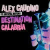 Alex Gaudino Feat.  Crystal Waters - Destination Calabria (DJ Pacecord 2019 Remastered)