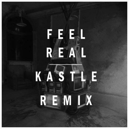 Karma Fields   Feel Real (Kastle Remix)