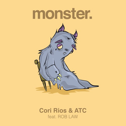 Cori Rios X ATC - Monster (feat. Rob Law)