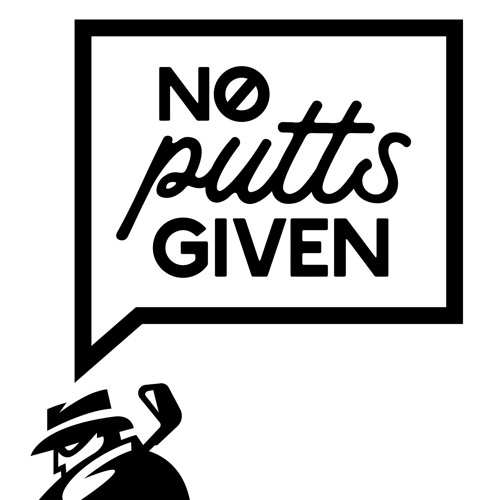 No Putts Given - Episode 7