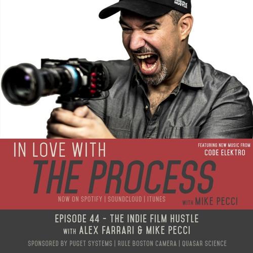 EP44 | The Indie Film Hustle (Guest Alex Farrari)