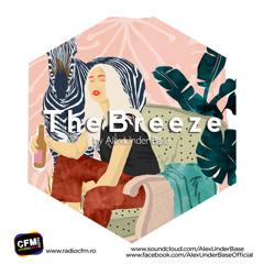 THE BREEZE By AlexUnder Base @ CFM # 163 [Soundcloud]