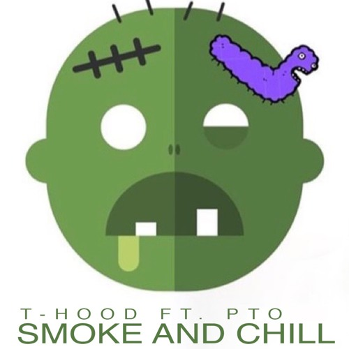 Smoke & Chill (Feat. PTO) Produced by Cassius Jay