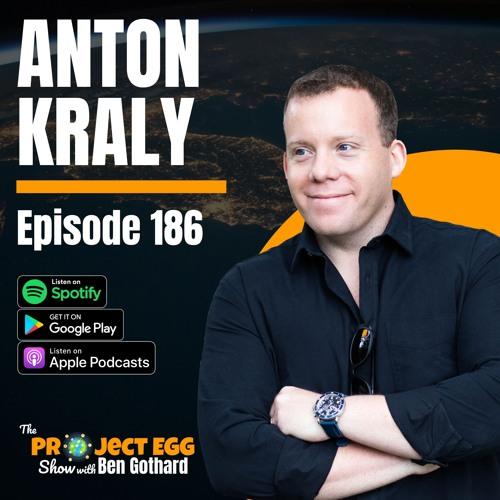 #186 - Anton Kraly