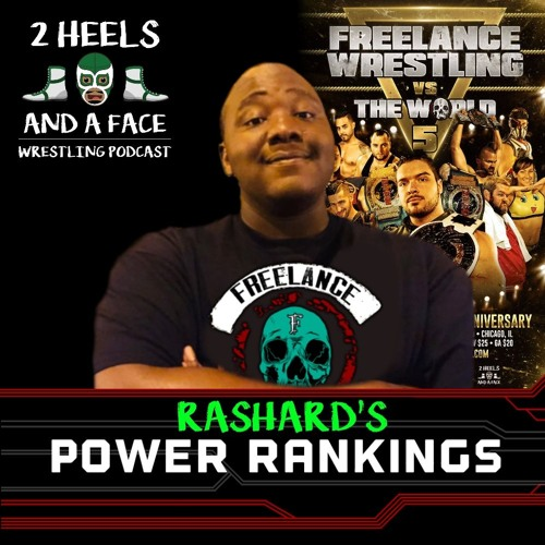Rashard's July Freelance Wrestling Power Rankings