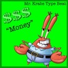 """Download Mr. Krabs Walking Type Beat """"Money"""" [prod. D-Hawk] Mp3"""