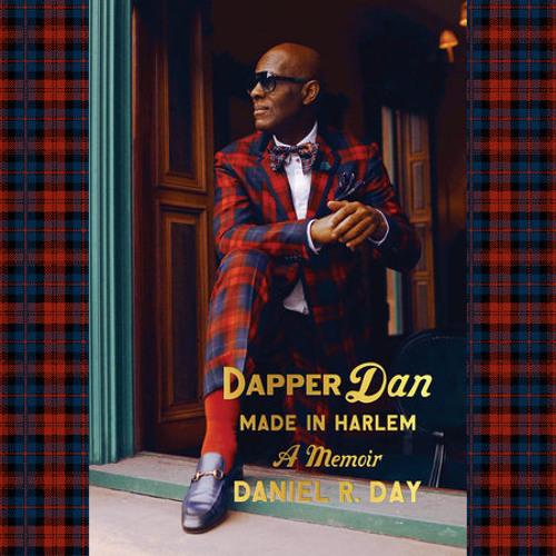 Dapper Dan: Made in Harlem by Daniel R. Day, read by Omari Hardwick, Daniel R. Day
